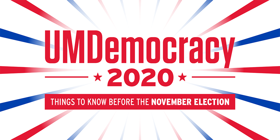 UMDemocracy 2020 | Things To Know Before The November Election