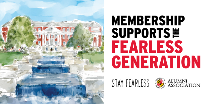 Membership Supports The Fearless Generation. Stay Fearless, UMD Alumni Association