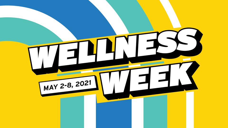 Wellness Week - May 2-8, 2021