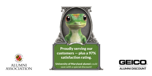 University of Maryland Alumni Association | Proudly serving our customers - plus a 97% satisfaction rating | University of Maryland alumni could save with a special discount | Geico Alumni Discount